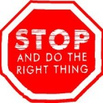 Stop and do the right thing!